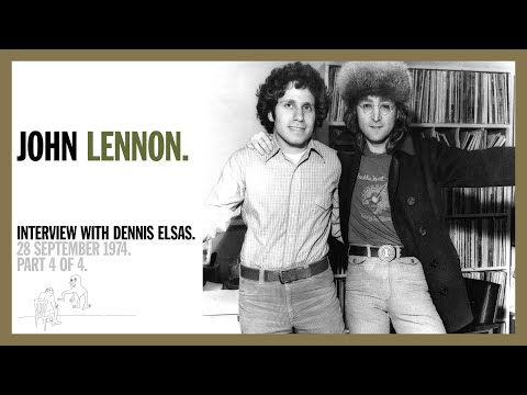John Lennon interview with Dennis Elsas, 28 Sept 1974   Part 4 of 4