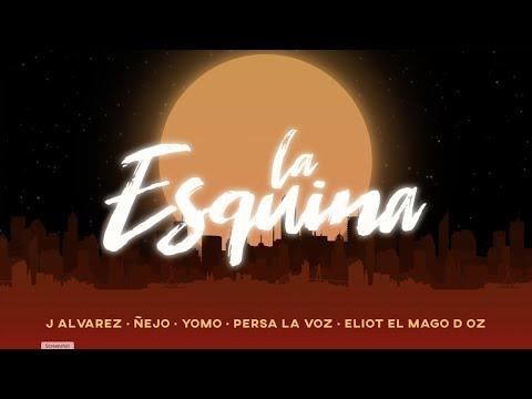 J ALVAREZ, ÑEJO, YOMO FEAT. PERSA LA VOZ & ELIOT EL MAGO D OZ - LA ESQUINA (AUDIO COVER) EL JONSON