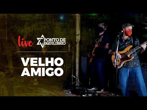 Ponto de Equilíbrio - Velho Amigo (Live)