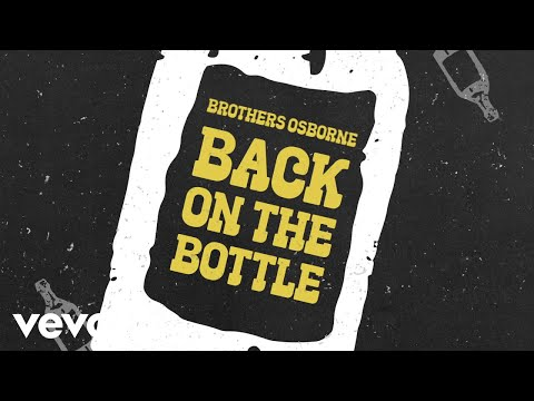 Brothers Osborne - Back On The Bottle (Official Audio Video)