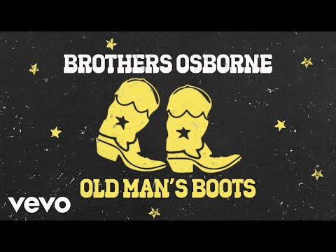 Brothers Osborne - Old Man's Boots (Official Audio Video)