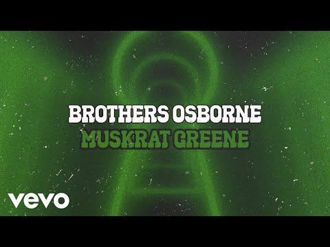 Brothers Osborne - Muskrat Greene (Official Audio Video)