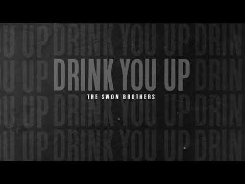 "The Swon Brothers - ""Drink You Up"" (Official Audio Video)"