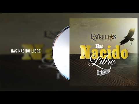 Estrellas De Tierra Caliente - Has Nacido Libre ft. La Maquinaria Norteña (Audio)