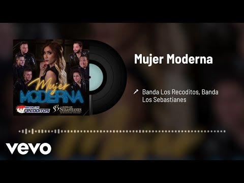 Banda Los Recoditos, Banda Los Sebastianes - Mujer Moderna (Audio)