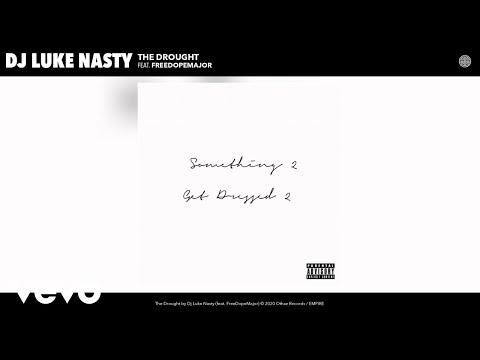 Dj Luke Nasty - The Drought (Audio) ft. FreeDopeMajor