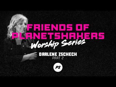 Friends of Planetshakers - Darlene Zschech (Part 2)