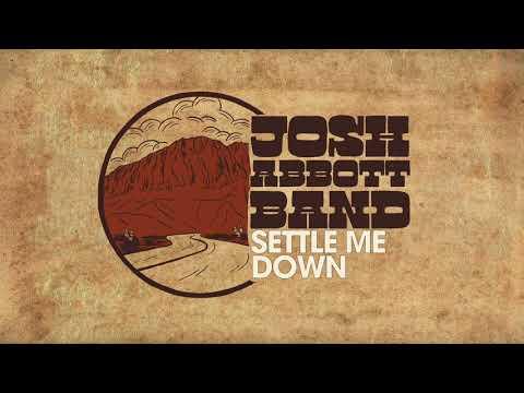 Josh Abbott Band - Settle Me Down