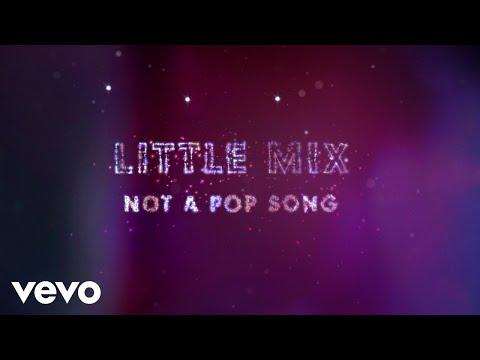Little Mix - Not a Pop Song (Lyric Video)