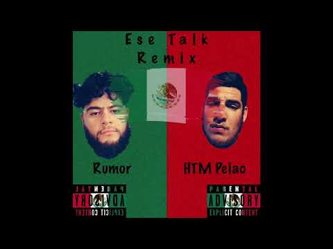 Ese Talk Remix - By Rumor (Ft. HTM Pelao)