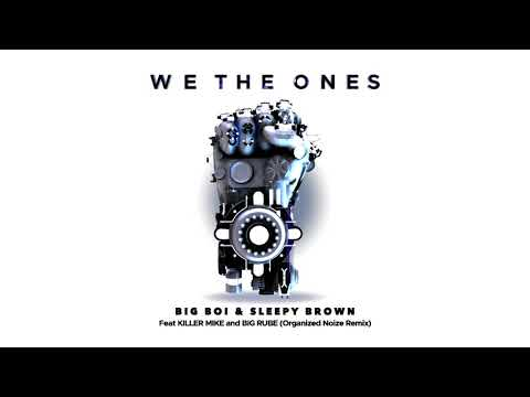 "Big Boi, Sleepy Brown ""We The Ones"" ft. Killer Mike & Big Rube [Organized Noize Remix]"