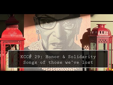 Kitchen Covid Concert #29 - Honor & Solidarity: Songs of Those We've Lost