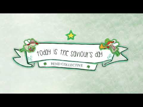 Rend Collective - Today Is The Saviour's Day (Audio)