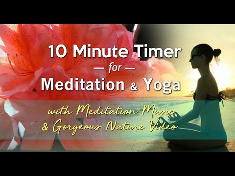 10 Minute Timer for Yoga, Meditation with Music & Beautiful Nature