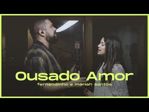 Fernandinho + Mariah Santos   Ousado Amor [EP Se Tiveres Fé]
