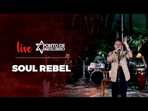 Ponto de Equilíbrio - Soul Rebel (Live)
