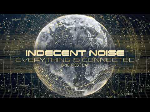 Indecent Noise - Brightest Day