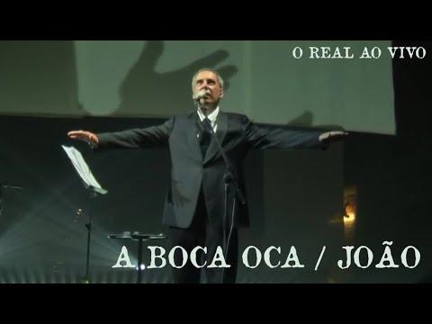 A Boca Oca / João - Arnaldo Antunes [O Real Ao Vivo]