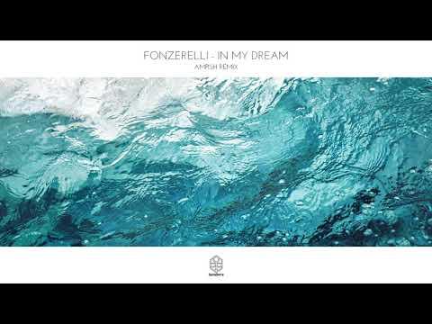 Fonzerelli - In My Dream (AMPISH Remix)
