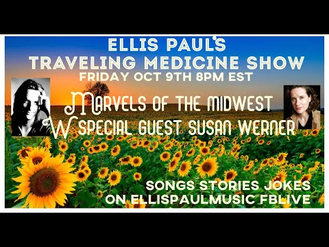 ELLIS PAUL'S TRAVELING MEDICINE SHOW WITH SPECIAL GUEST SUSAN WERNER