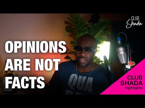 Opinions are not facts | Club Shada Highlights