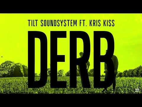 TILT Soundsystem Featuring Kris Kiss - Derb