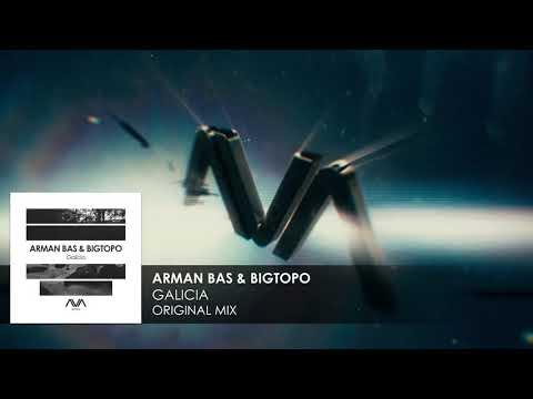 Arman Bas & Bigtopo - Galicia