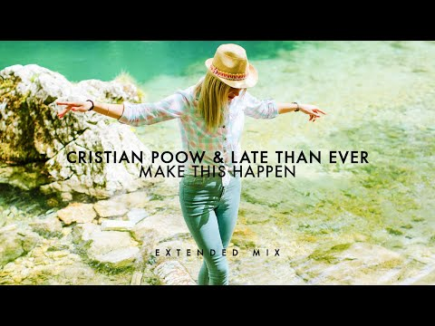 Cristian Poow & Late Than Ever - Make This Happen (Extended Mix)