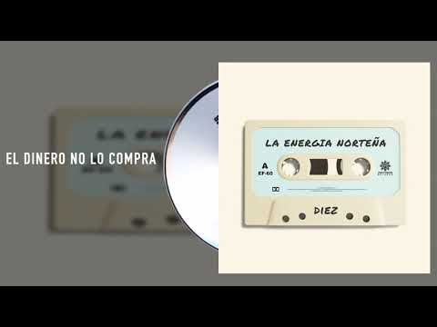 La Energía Norteña - El Dinero No Lo Compra - Diez (Audio)