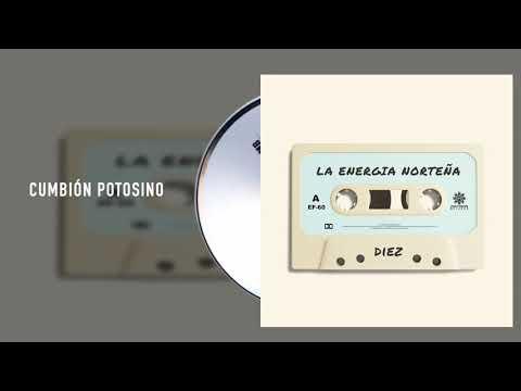 La Energía Norteña - Cumbión Potosino - Diez (Audio)