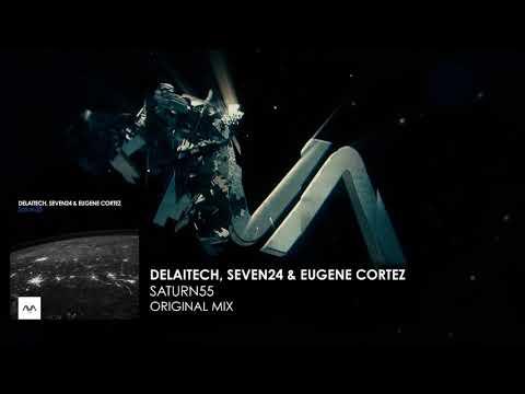 Delaitech, Seven24 & Eugene Cortez - Saturn55
