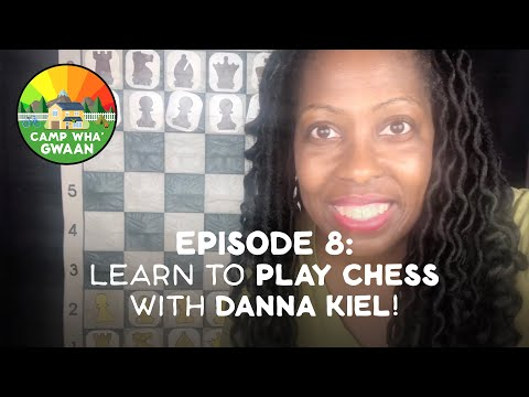 Camp Wha'Gwaan, Episode 8: Learn to PLAY CHESS with Danna Kiel