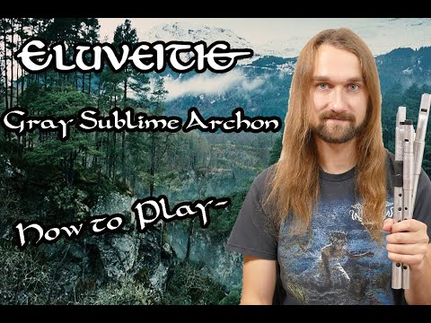 "How to play ""Gray Sublime Archon"" by Eluveitie on Tin Whistle (+new sheet version)"
