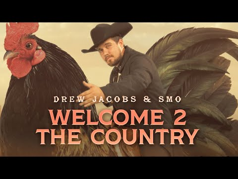 Drew Jacobs & SMO - Welcome 2 The Country (Official Music Video)