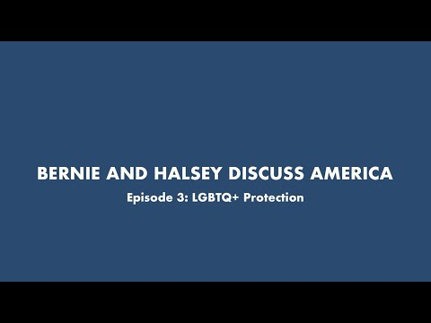 BERNIE AND HALSEY DISCUSS AMERICA - Episode 3: LGBTQ+ Protection