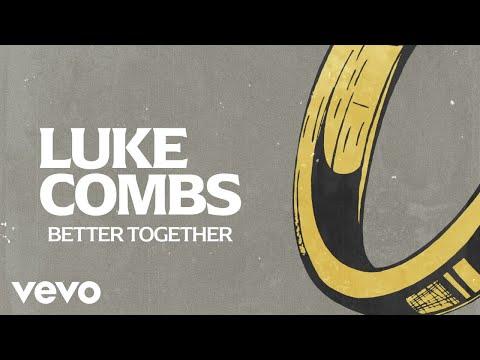 Luke Combs - Better Together (Lyric Video)