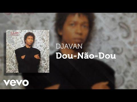 Djavan - Dou-Não- Dou (Áudio Oficial)
