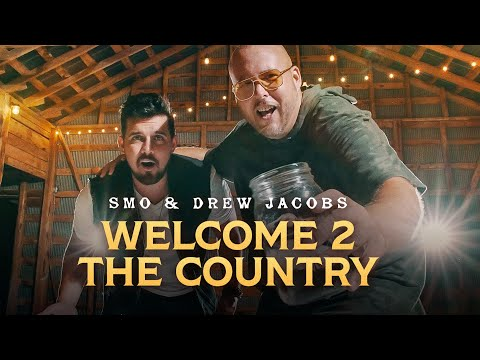 SMO + Drew Jacobs - Welcome 2 The Country - Official Music Video