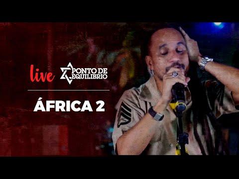 Ponto de Equilíbrio - África 2 (Live)