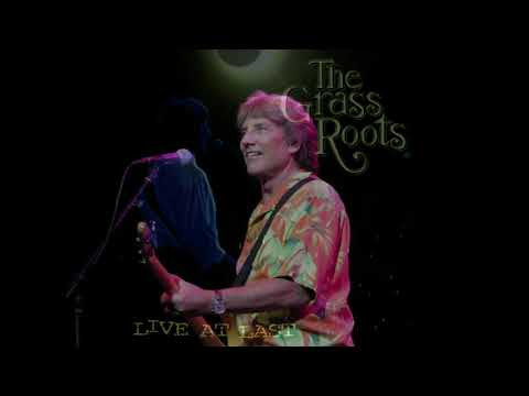 """THE GRASS ROOTS(LIVE AUDIO)- """"WHERE WERE YOU WHEN I NEEDED YOU"""""""