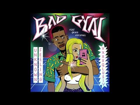 BAD GYAL - UNKNOWN FEELING prod. Fake Guido & feat. Qraig Voicemail