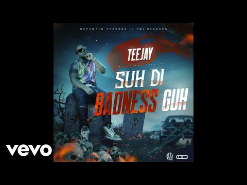 TeeJay - Suh Di Badness Guh (Official Audio)
