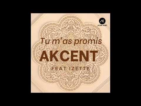 Akcent feat Izette - Tu M as Promis (radio edit)