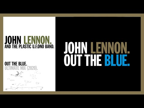 OUT THE BLUE. (Ultimate Remix, 2020) - John Lennon and The Plastic U.F.Ono Band.
