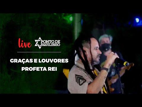 Ponto de Equilíbrio - Graças e Louvores | Profeta Rei (Live)