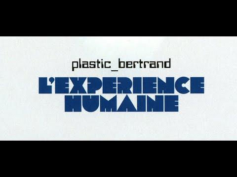 Plastic Bertrand | L'Expérience Humaine - TEASER
