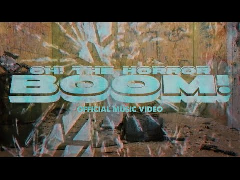 Oh! The Horror - BOOM (Official Music Video)