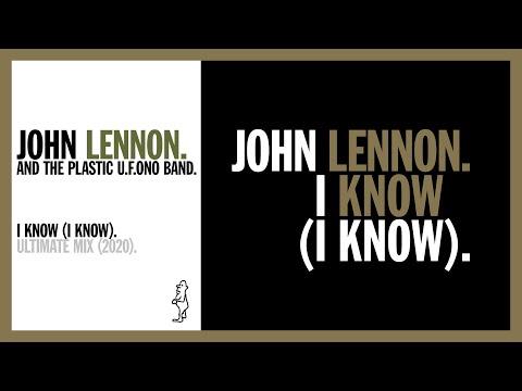 I KNOW (I KNOW). (Ultimate Remix, 2020) - John Lennon and The Plastic U.F.Ono Band.