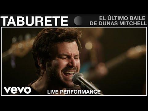 Taburete - El Último Baile de Dunas Mitchell - Live Performance   Vevo