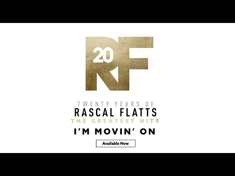 """Rascal Flatts - The Story Behind the Song """"I'm Movin' On"""""""